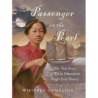 Passenger on the Pearl - The True Story of Emily Edmonson S Flight fro