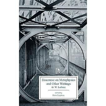 Discourse on Metaphysics and other Writings (1686) by Freiherr von Go