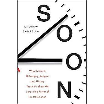 Soon by Andrew Santella