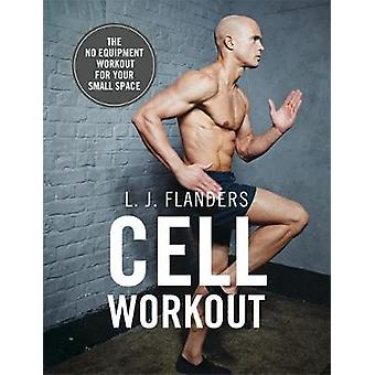 Cell Workout by L J Flanders
