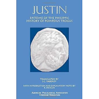 Justin: Ruumiillistuma Philippic historia Pompeius provinssia (klassisen resurssit-sarja)