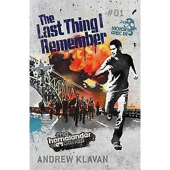 The Last Thing I Remember The Homelander Series by Andrew Klavan