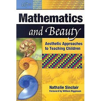 Mathematics and Beauty - Aesthetic Approaches to Teaching Children by