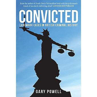 Convicted by Powell & Gary