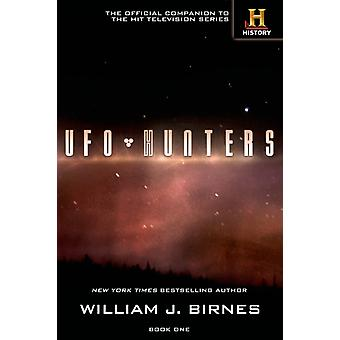 UFO HUNTERS BOOK ONE by BIRNES & WILLIAM J.
