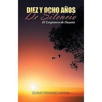 Diez y Ocho Anos de Silencio El Carpintero de Nazaret door Fernandez Heredia & Octavio