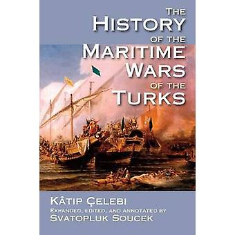 The History of the Maritime Wars of the Turks by Katip Celebi