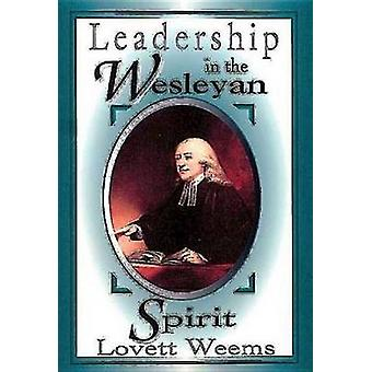 Leadership in the Wesleyan Spirit by Weems & Lovett H. & Jr.