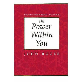 The Power Within You by JohnRoger