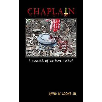Chaplain A Novella of Extreme Terror by Coons Jr & David W