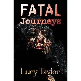 Fatal Journeys by Taylor & Lucy
