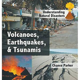 Volcanoes Earthquakes  Tsunamis by Parker & Chance