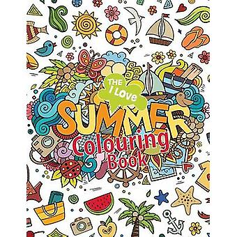 The I Love Summer Colouring Book by James & Elizabeth