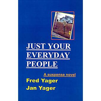 Just Your Everyday People by Yager & Fred