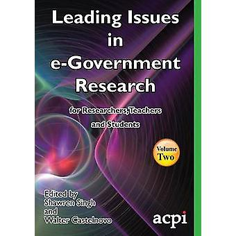 Leading Issues in eGovernment Research Volume 2 by Singh & Shawren