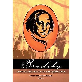 Brodsky a través de los ojos de sus contemporáneos Vol 1 por Valentina Polukhina