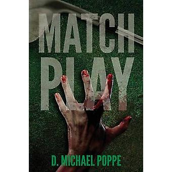Match Play by Poppe & D Michael