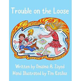 Trouble on the Loose by Zayed & Omaima A.