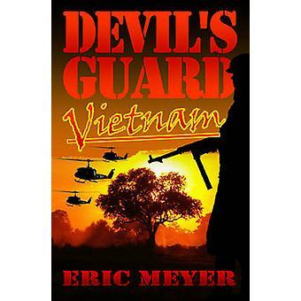 Devils Guard Vietnam by Meyer & Eric
