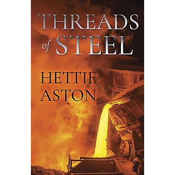 Threads of Steel by Hettie Aston