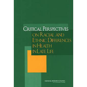 Critical Perspectives on Racial and Ethnic Differences in Health in L