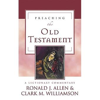Preaching the Old Testament - A Lectionary Commentary by Preaching the