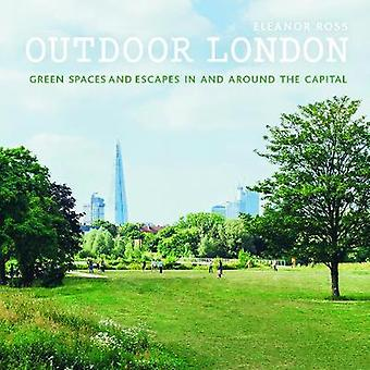Outdoor London - Green spaces and escapes in and around the capital by