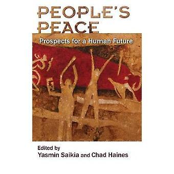 People's Peace - Prospects for a Human Future de Yasmin Saikia - 97808