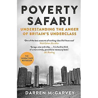 Poverty Safari - Understanding the Anger of Britain's Underclass by Da
