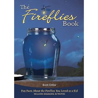 The Fireflies Book - Fun Facts about the Fireflies You Loved as a Kid