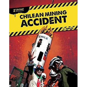 Xtreme Rescues - Chilean Mining Accident by John Hamilton - 9781644943