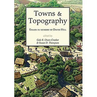 Towns and Topography - Essais à la mémoire de David H. Hill par Gale R. Ow