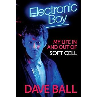 Electronic Boy - My Life In and Out of Soft Cell - The Autobiography of