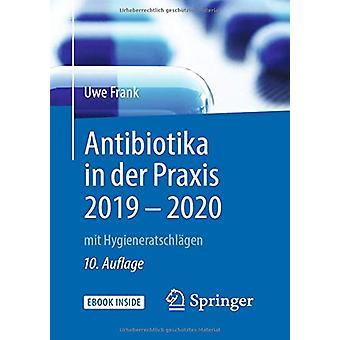 Antibiotika in Der Praxis 2019 - 2020 - Mit Hygieneratschlagen by Uwe