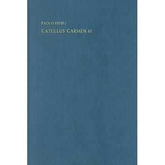 Catullus' Carmen 61 by Paolo Fedeli - 9789070265625 Book
