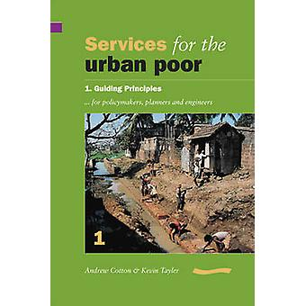 Services for the Urban Poor - Section 1. Guiding Principles for Policy