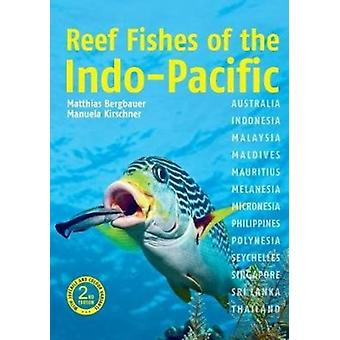 Reef Fishes of the IndoPacific 2nd edition by Dr Matthias Bergbauer