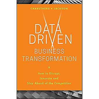 Data Driven Business Transformation - How to Disrupt - Innovate and St