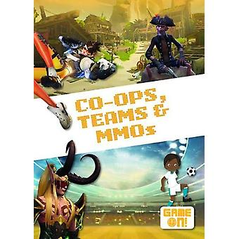 Co-Ops - Teams & MMOs by Kirsty Holmes - 9781786374073 Book