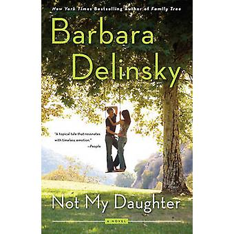 Not My Daughter by Barbara Delinsky - 9780767928960 Book