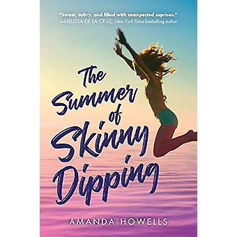 The Summer of Skinny Dipping by Amanda Howells - 9781492696711 Book