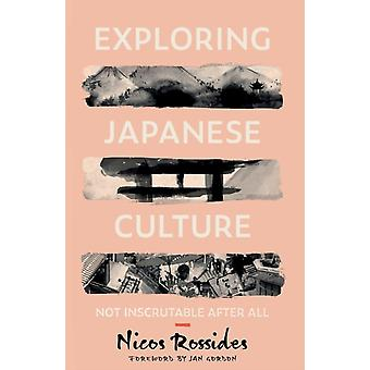Exploring Japanese Culture Not Inscrutable After All by Nicos Rossides