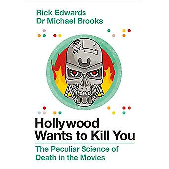 Hollywood Wants to Kill You - The Peculiar Science of Death in the Mov