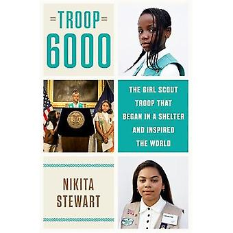 Troop 6000 - How a Group of Homeless Girl Scouts Inspired the World by