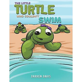 The Little Turtle Who Couldnt Swim by Darren Davis