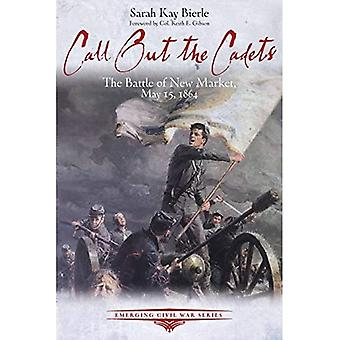Call out the Cadets: The Battle of New Market, 15 mei 1864 (Emerging Civil War)