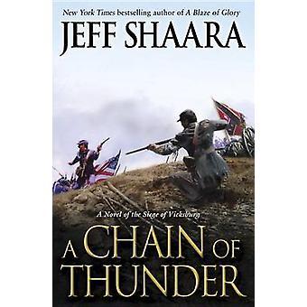 A Chain Of Thunder de Shaara & Jeff