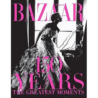 Harper's Bazaar 150 Years The Greatest Moments