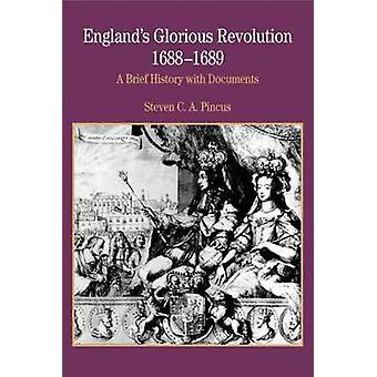 Englands Glorious Revolution by Steven C.A. Pincus