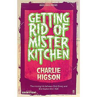 Päästä eroon Mister Kitchenistä hankkiutumalla eroon Mister Kitchenistä - 9780